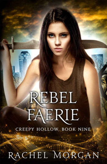 Book Review: Rebel Faerie (Creepy Hollow Book 9) by Rachel Morgan | reading, books, book reviews, fantasy, paranormal/urban fantasy, YA