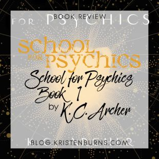 Book Review: School for Psychics (School for Psychics Book 1) by K.C. Archer