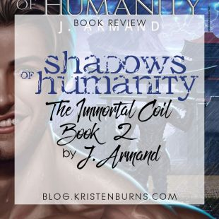 Book Review: Shadows of Humanity (The Immortal Coil Book 2) by J. Armand