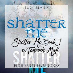 Book Review: Shatter Me (Shatter Me Book 1) by Tahereh Mafi