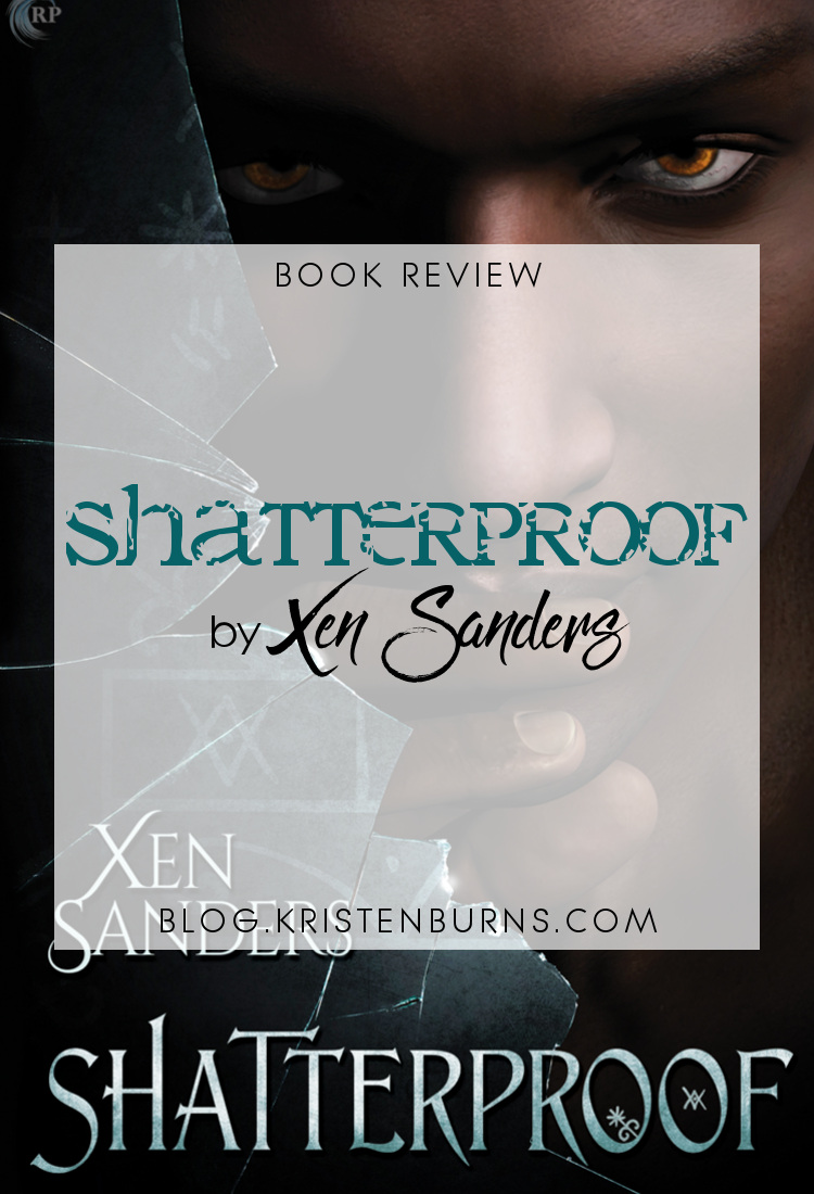 Book Review: Shatterproof by Xen Sanders | reading, books, book reviews, fantasy, paranormal romance, urban fantasy, lgbt, m/m, fae, depression