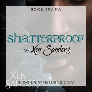 Book Review: Shatterproof by Xen Sanders