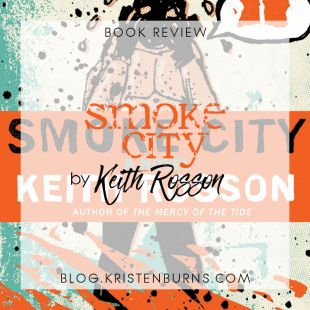 Book Review: Smoke City by Keith Rosson