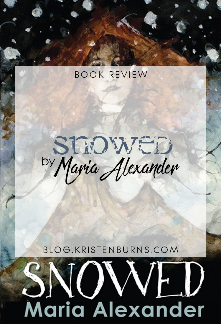 Book Review: Snowed by Maria Alexander | reading, books, book reviews, fantasy, fairy tales & folklore, young adult, holidays, christmas