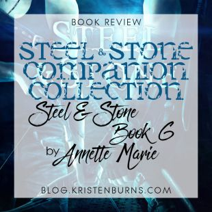 Book Review: Steel & Stone Companion Collection (Steel & Stone Book 6) by Annette Marie