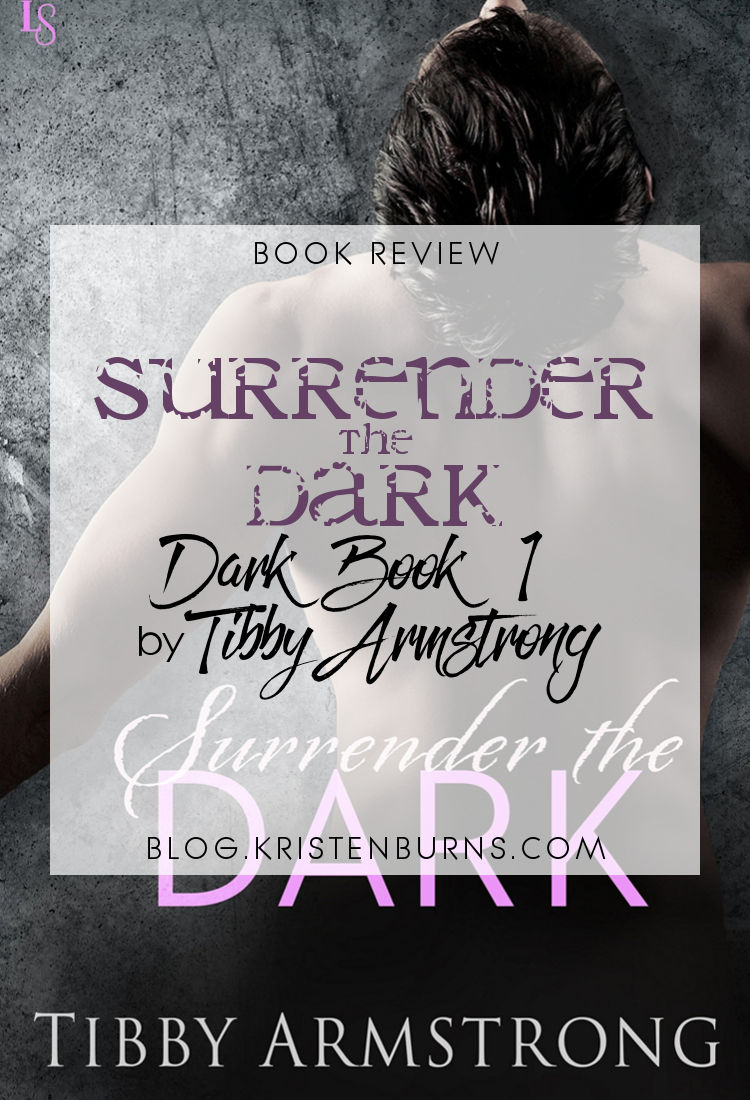 Book Review: Surrender the Dark (Dark Book 1) by Tibby Armstrong | reading, books, book reviews, fantasy, urban fantasy, paranormal romance, lgbt, m/m, vampires