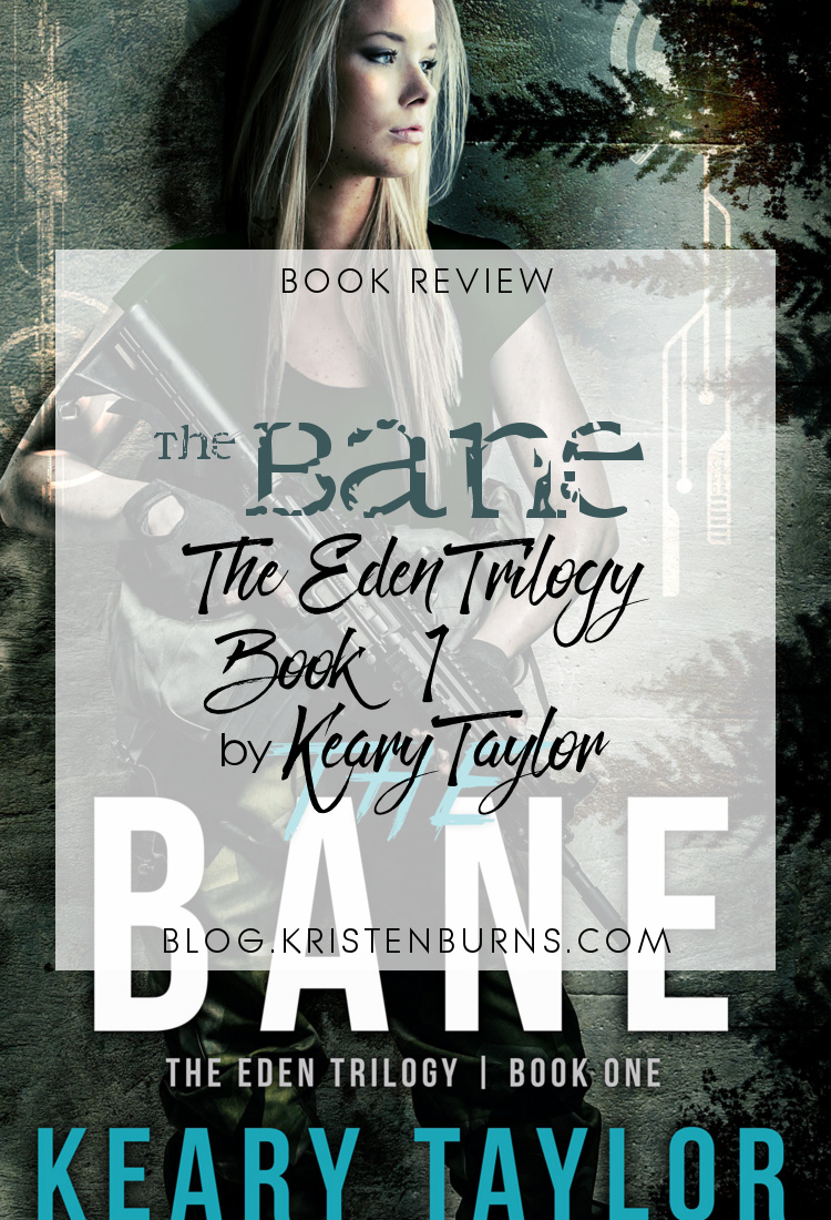 Book Review: The Bane (The Eden Trilogy Book 1) by Keary Taylor | books, reading, book covers, book reviews, sci-fi, dystopian, post-apocalyptic, YA, cyborgs