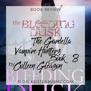 Book Review: The Bleeding Dusk (The Gardella Vampire Hunters Book 3) by Colleen Gleason