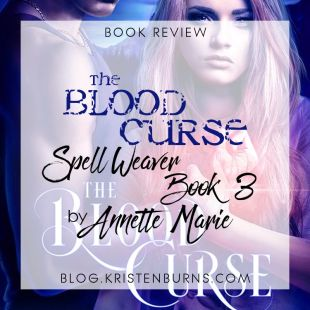Book Review: The Blood Curse (Spell Weaver Book 3) by Annette Marie
