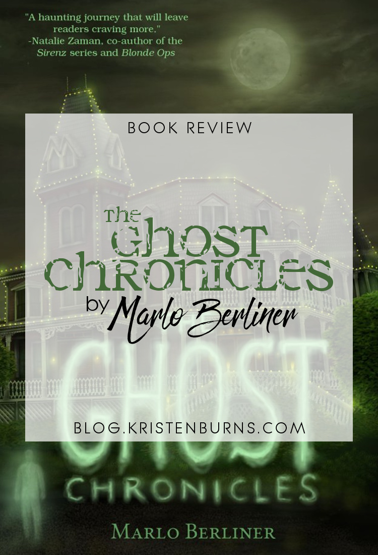 Book Review: The Ghost Chronicles by Marlo Berliner   reading, books, book reviews, fantasy, urban fantasy, young adult, ghosts