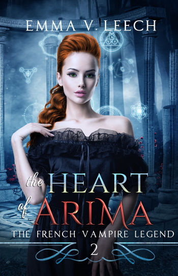 Book Review: The Heart of Arima (The French Vampire Legend Book 2) by Emma V. Leech   reading, books, book reviews, paranormal/urban fantasy, paranormal romance, vampires, witches