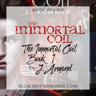 Book Review: The Immortal Coil (The Immortal Coil Book 1) by J. Armand