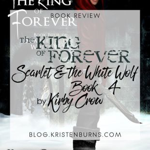 Book Review: The King of Forever (Scarlet & the White Wolf Book 4) by Kirby Crow