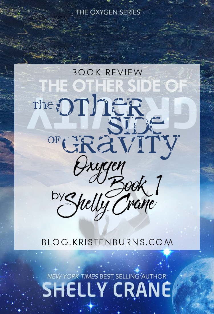 Book Review: The Other Side of Gravity (Oxygen Book 1) by Shelly Crane | books, reading, book covers, book reviews, science fiction, sci-fi romance, dystopian, young adult
