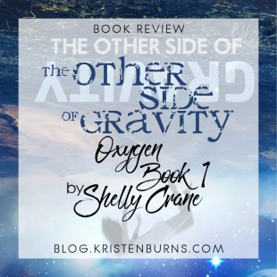 Book Review: The Other Side of Gravity (Oxygen Book 1) by Shelly Crane