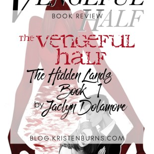 Book Review: The Vengeful Half (The Hidden Lands Book 1) by Jaclyn Dolamore