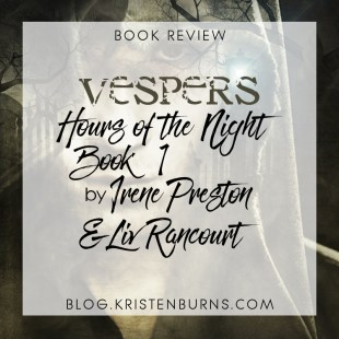 Book Review: Vespers (Hours of the Night Book 1) by Irene Preston & Liv Rancourt