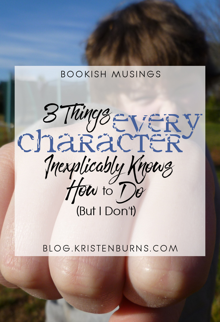 Bookish Musings: 3 Things Every Character Inexplicably Knows How to Do (But I Don't) | reading, books, humor