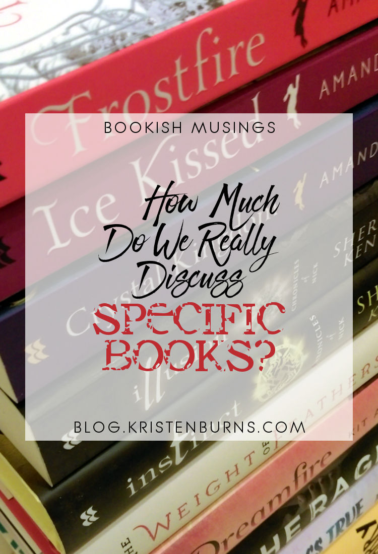 Bookish Musings: How Much Do We Really Discuss Specific Books? | reading, books, discussions