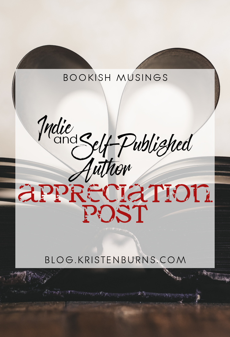 Bookish Musings: Indie & Self Published Author Appreciation Post | reading, books