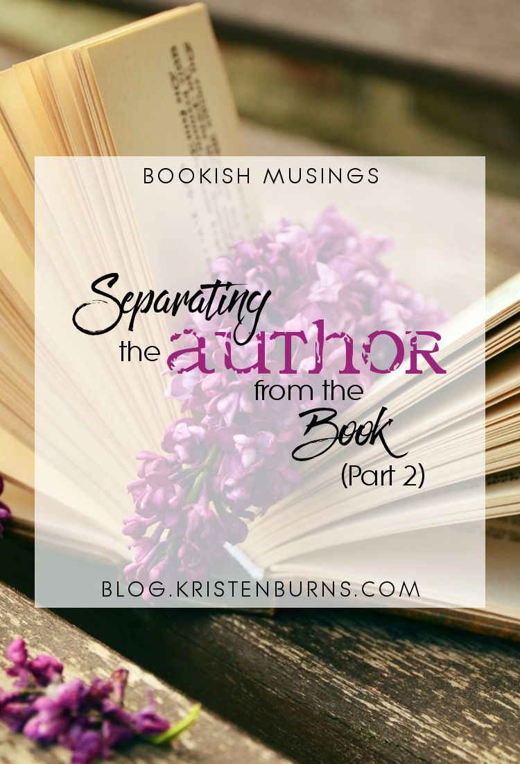 Bookish Musings: Separating the Author from the Book (Part 2)