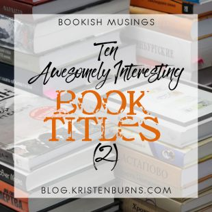 Bookish Musings: Ten Awesomely Interesting Book Titles (2)