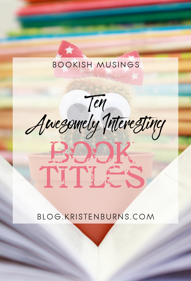 Bookish Musings: Ten Awesomely Interesting Book Titles | reading, books, humor