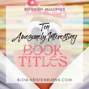 Bookish Musings: Ten Awesomely Interesting Book Titles