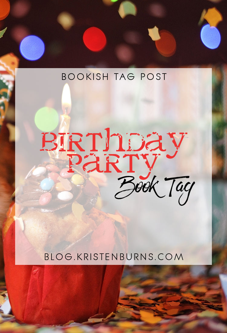 Bookish Tag Post: Birthday Party Book Tag | reading, books, book tag, birthday