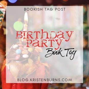 Bookish Tag Post: Birthday Party Book Tag [Original]