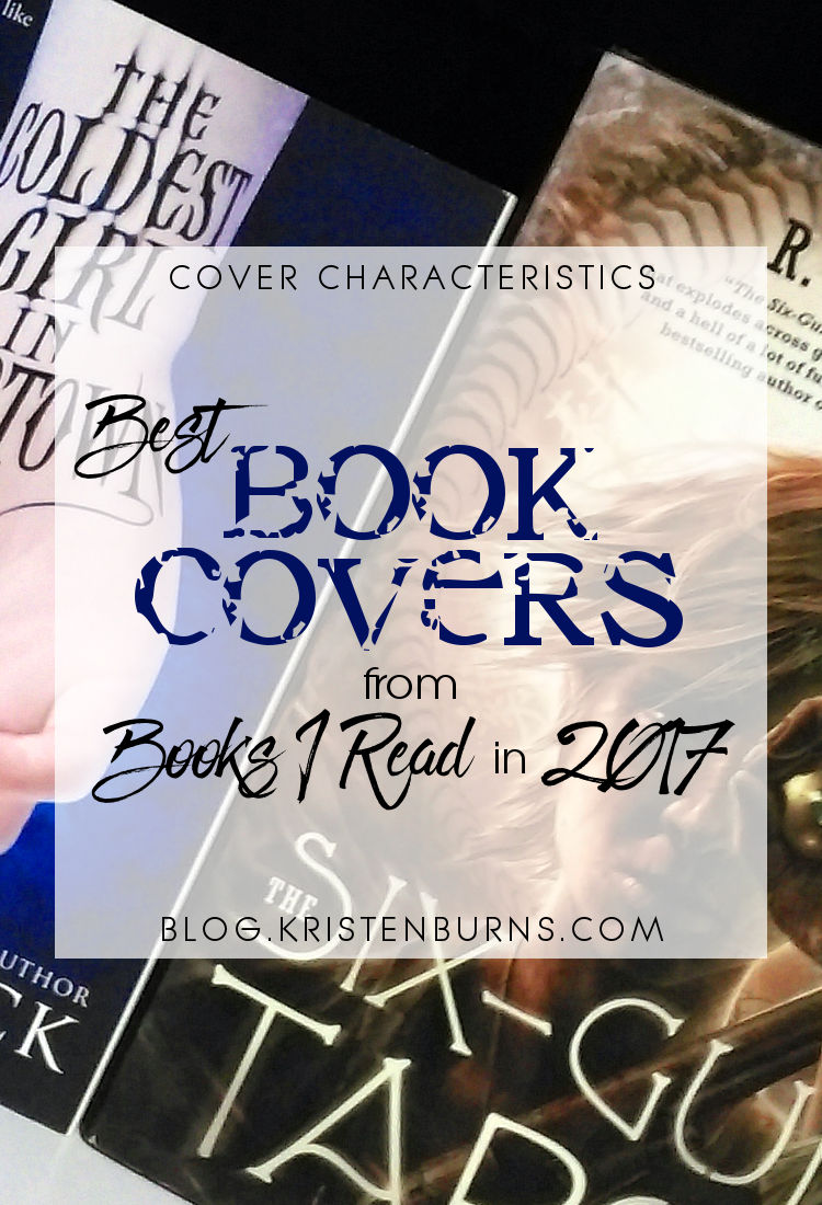 Cover Characteristics: Best Book Covers from Books I Read in 2017 | reading, books, book covers, cover love