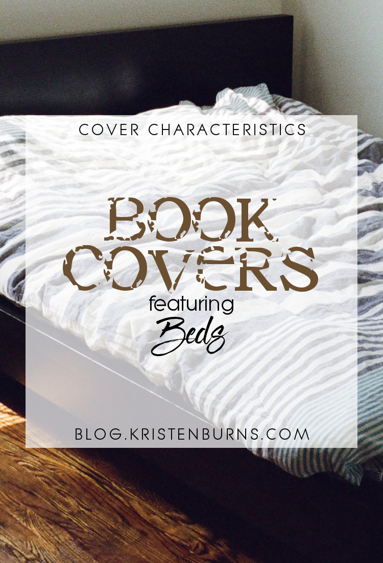 Cover Characteristics: Book Covers featuring Beds | books, reading, book covers, cover love, beds