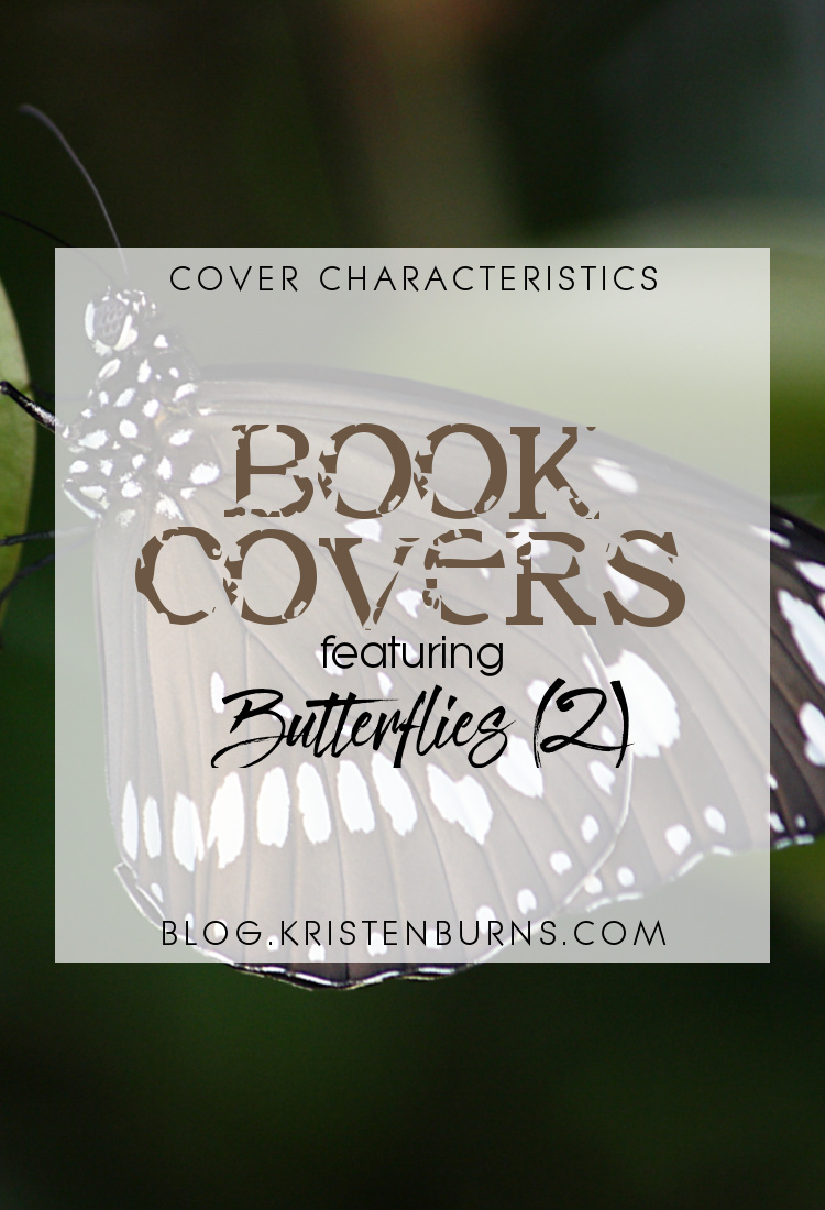 Cover Characteristics: Book Covers featuring Butterflies (2) | books, reading, book covers, cover love, butterflies