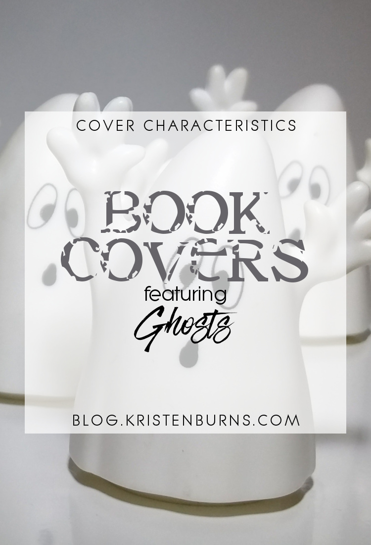 Cover Characteristics: Book Covers featuring Ghosts | reading, books, book covers, cover love, ghosts