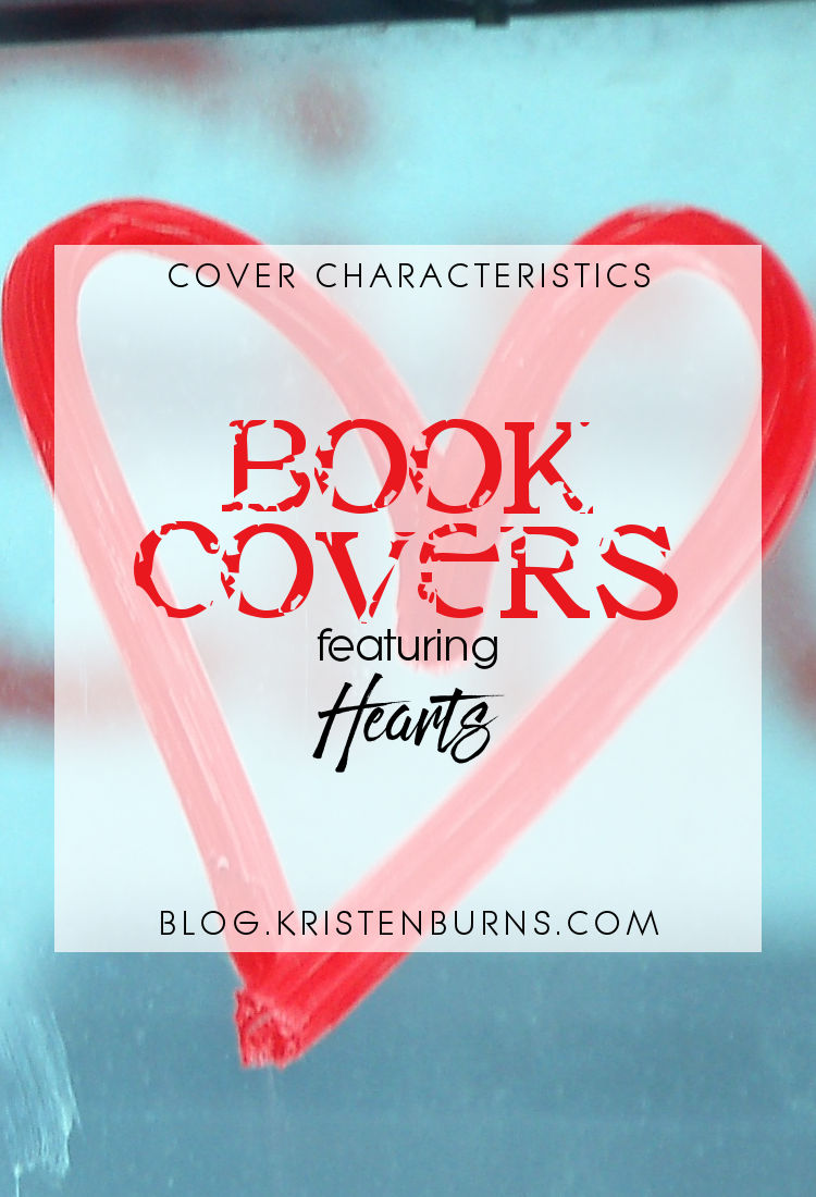 Cover Characteristics: Book Covers featuring Hearts | reading, books, book covers, cover love, hearts