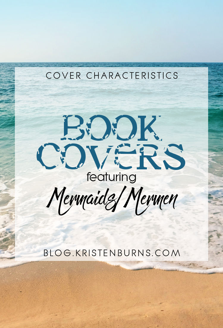 Cover Characteristics: Book Covers featuring Mermaids/Mermen | reading, books, book covers, cover love, mermaids, mermen