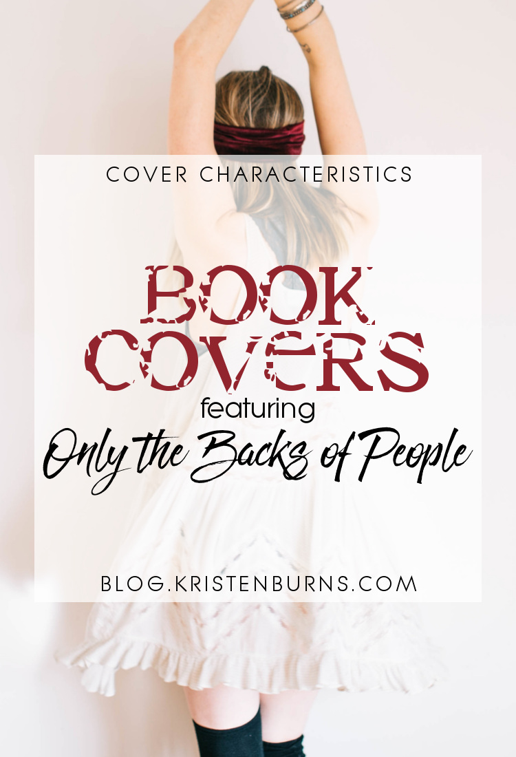 Cover Characteristics: Book Covers featuring Only the Backs of People | books, reading, book covers, cover love, people