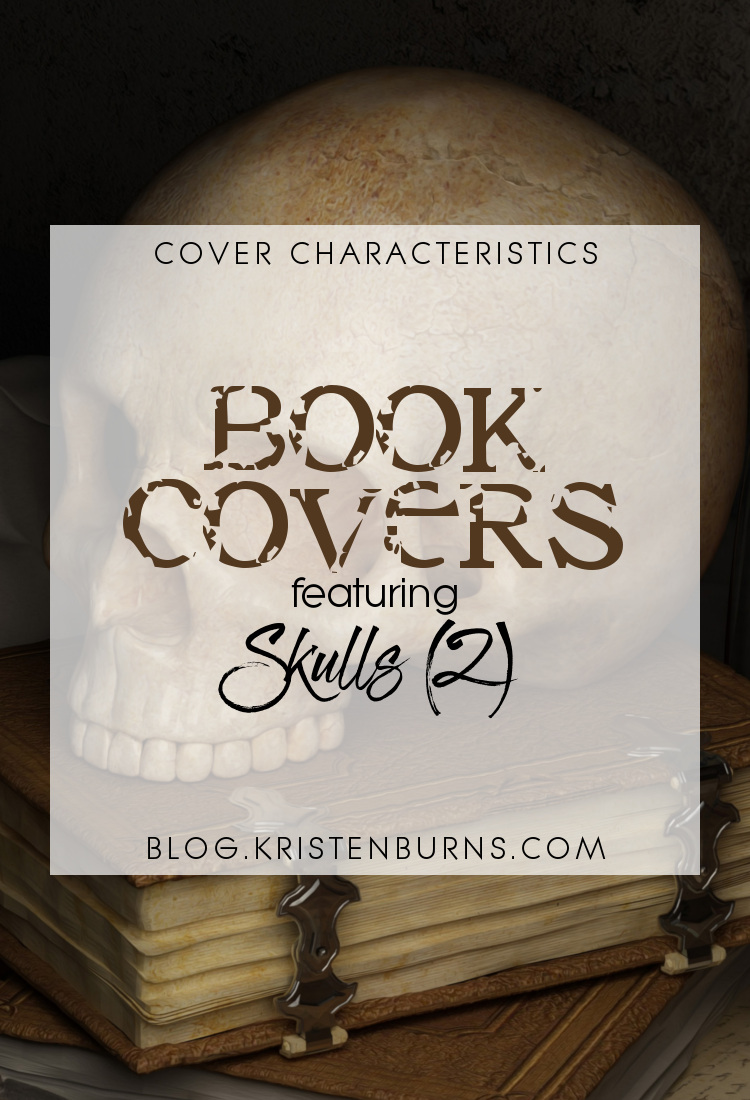 Cover Characteristics: Book Covers featuring Skulls (2) | reading, books, book covers, cover love, skulls