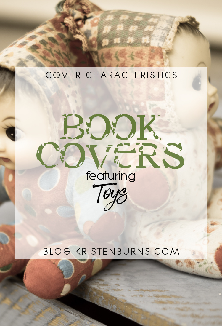 Cover Characteristics: Book Covers featuring Toys | books, book covers, fantasy, urban, YA, adult, horror, mystery