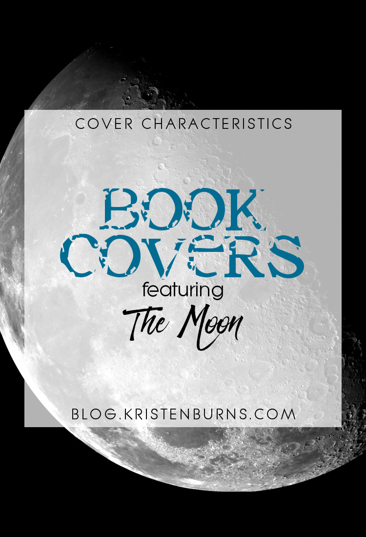 Cover Characteristics: Book Covers featuring the Moon | books, reading, book covers, cover love, the moon