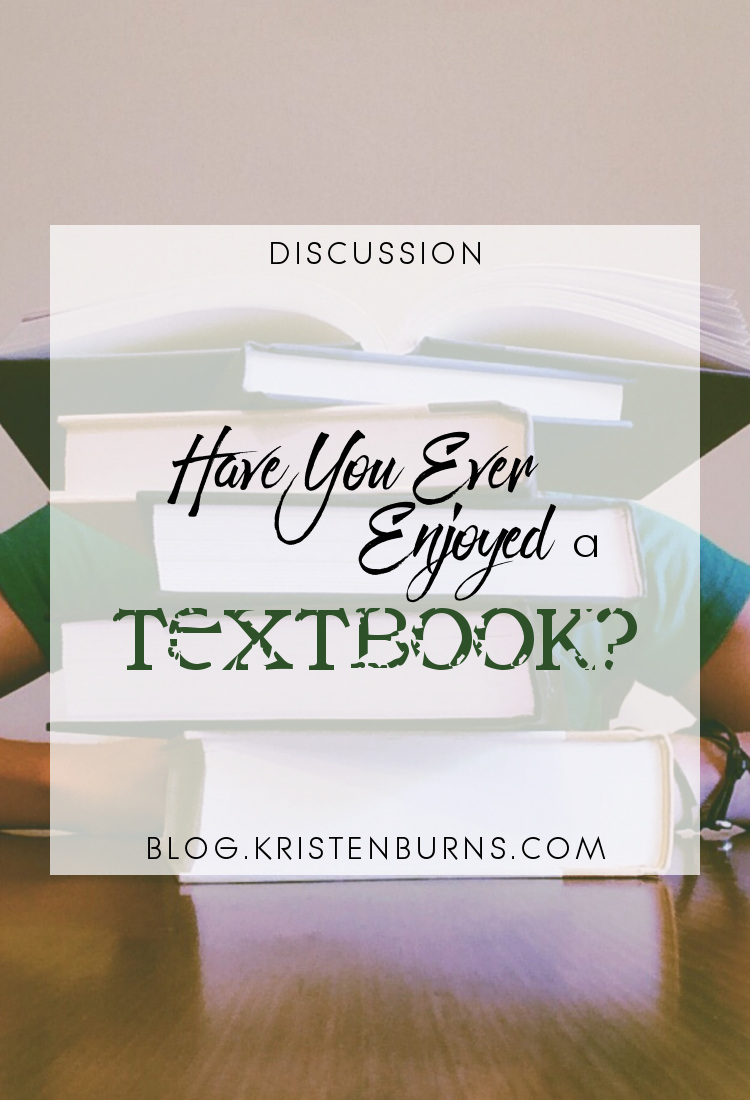 Discussion: Have You Ever Enjoyed a Textbook? | reading, books, discussions, textbooks