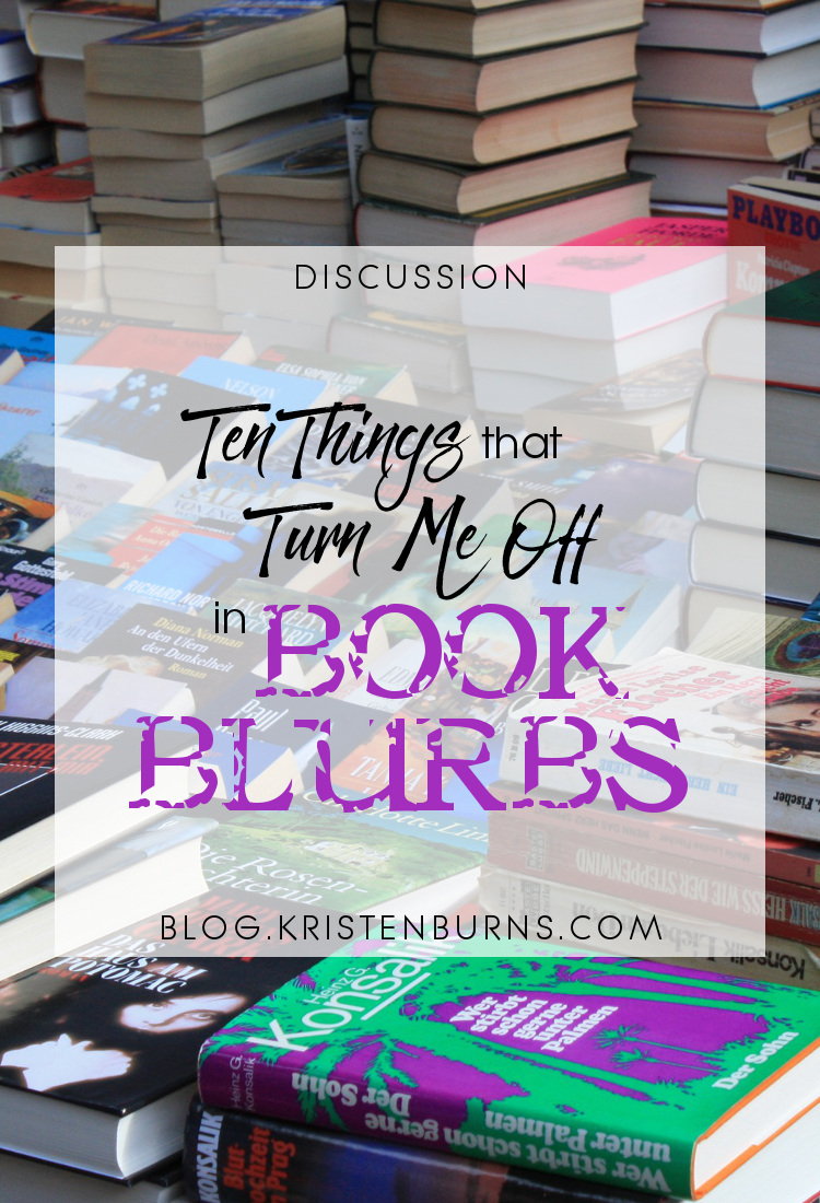 Discussion: Ten Things That Turn Me Off in Book Blurbs | books, reading
