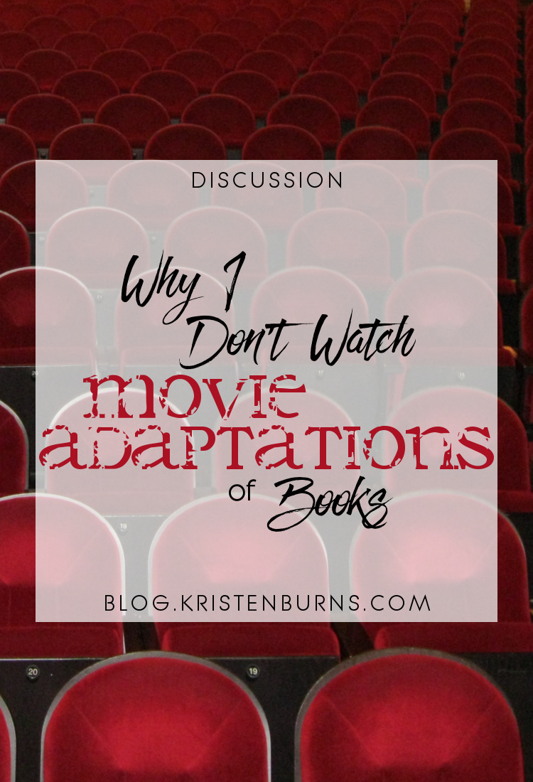 Discussion: Why I Don't Watch Movie Adaptations of Books | books, reading, discussions, movies