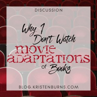 Bookish Musings: Why I Don't Watch Movie Adaptations of Books