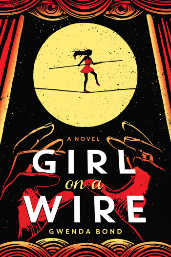 Book Review: Girl on a Wire (Girl on a Wire Book 1) by Gwenda Bond   reading, books, book reviews, fantasy, magical realism, young adult, retelling, romeo & juliet retelling, circus