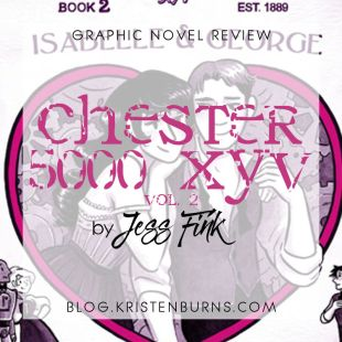 Graphic Novel Review: Chester 5000 XYV Vol. 2 by Jess Fink