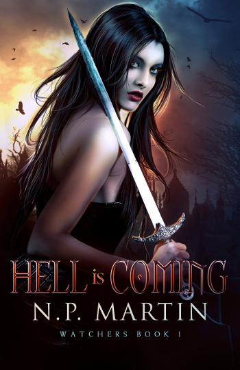 Book Review: Hell is Coming (Watchers Book 1) by N.P. Martin | books, reading, book covers, book reviews, fantasy, urban fantasy, angels, demons, paranormal, supernatural
