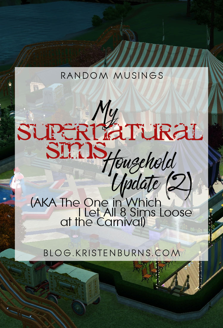 Random Musings: My Supernatural Sims Household Update (2) (AKA The One in Which I Let All 8 Sims Loose at the Carnival) | TS3, the sims