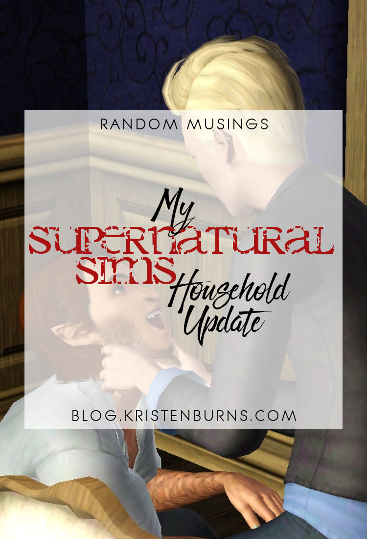 Random Musings: My Supernatural Sims Household Update | The Sims 3, supernatural