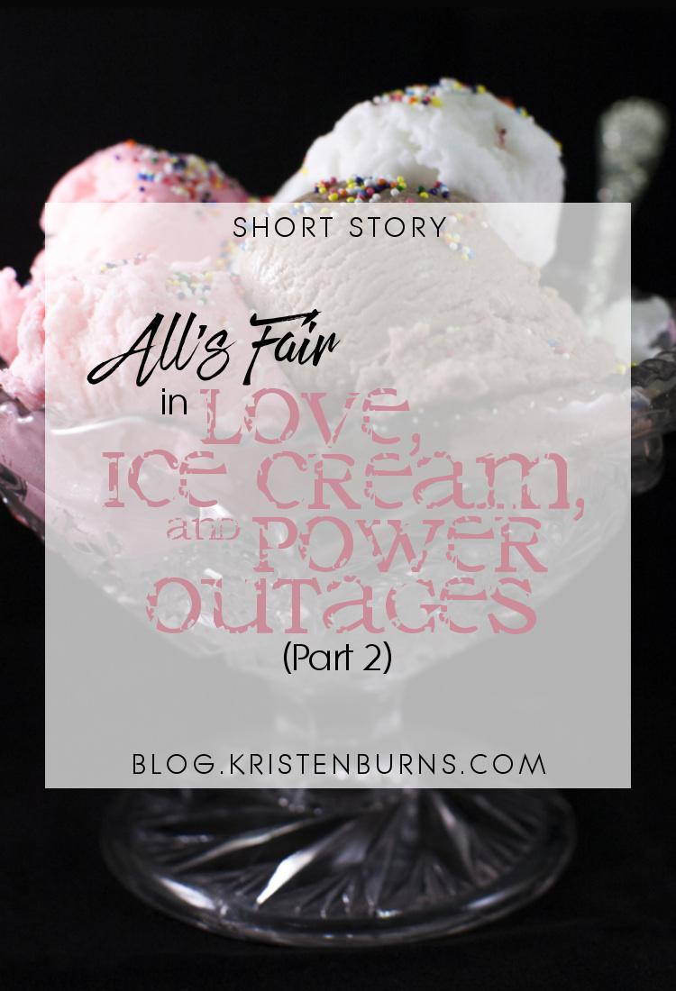 Short Story: All's Fair in Love, Ice Cream, and Power Outages (Part 2) | short stories, creative writing, contemporary romance